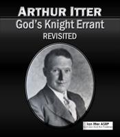 Arthur-Itter-God's-Knight-Errant-Revisited