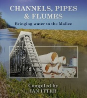 Channels, Pipes & Flumes - Bring Water to the Mallee Book Cover